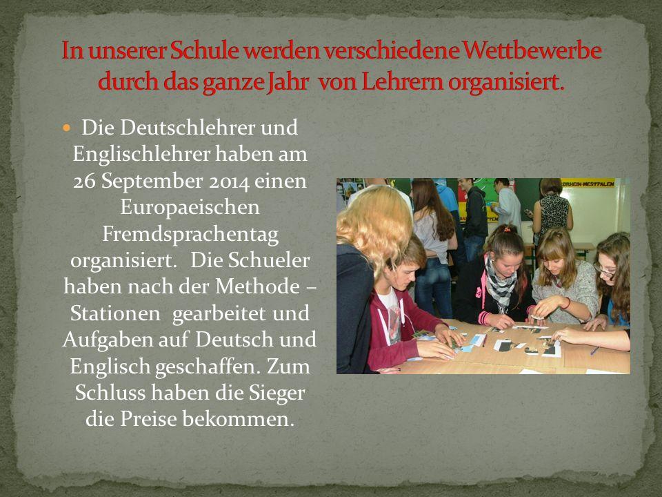 Die Deutschlehrer und Englischlehrer haben am 26 September 2014 einen Europaeischen Fremdsprachentag organisiert.
