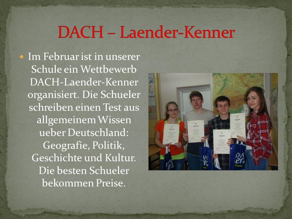 Im Februar ist in unserer Schule ein Wettbewerb DACH-Laender-Kenner organisiert.