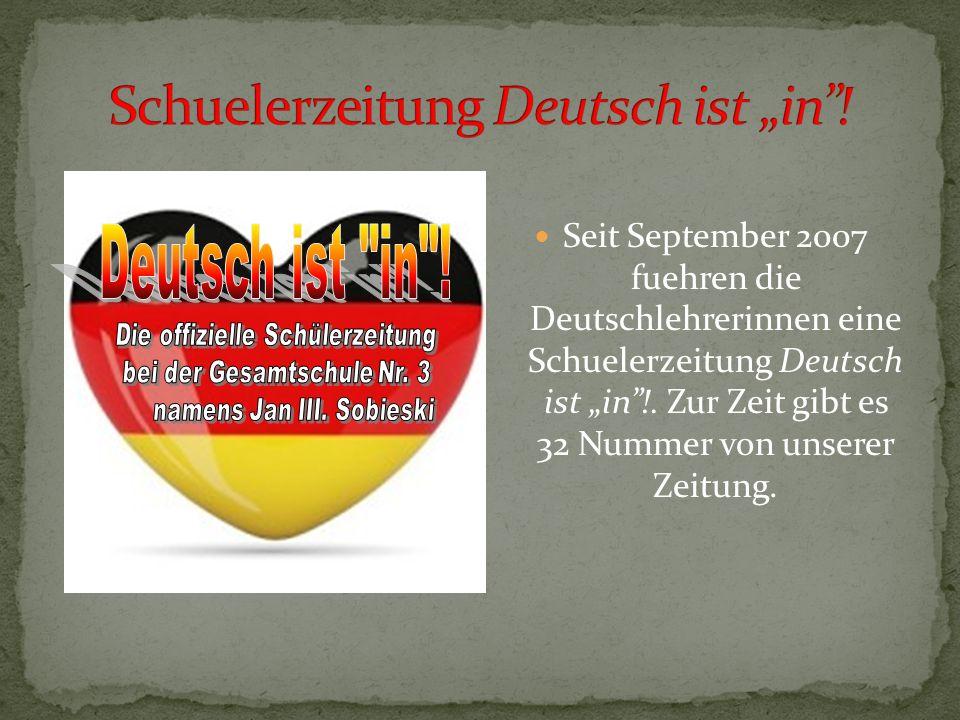 """Seit September 2007 fuehren die Deutschlehrerinnen eine Schuelerzeitung Deutsch ist """"in !."""