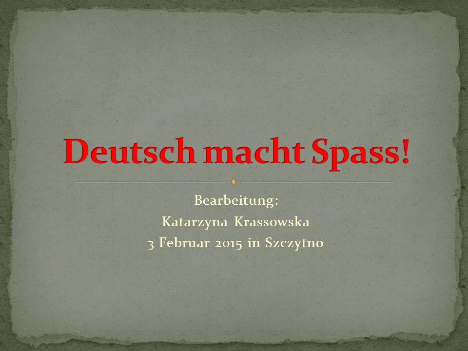 Bearbeitung: Katarzyna Krassowska 3 Februar 2015 in Szczytno