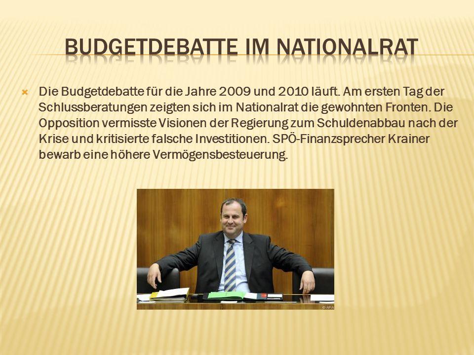  Die Budgetdebatte für die Jahre 2009 und 2010 läuft. Am ersten Tag der Schlussberatungen zeigten sich im Nationalrat die gewohnten Fronten. Die Oppo