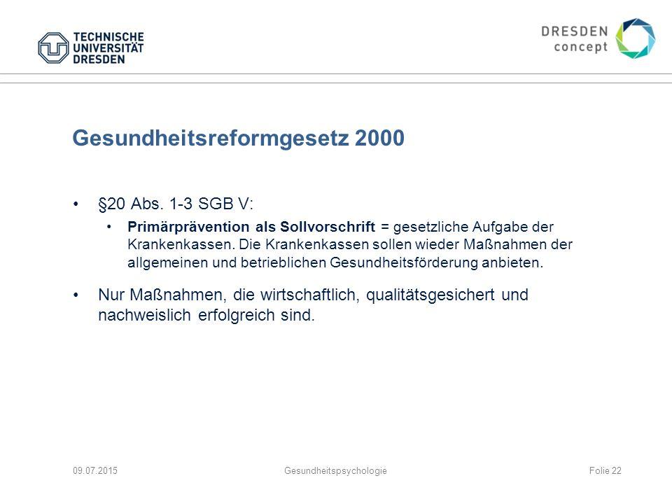 Gesundheitsreformgesetz 2000 §20 Abs. 1-3 SGB V: Primärprävention als Sollvorschrift = gesetzliche Aufgabe der Krankenkassen. Die Krankenkassen sollen