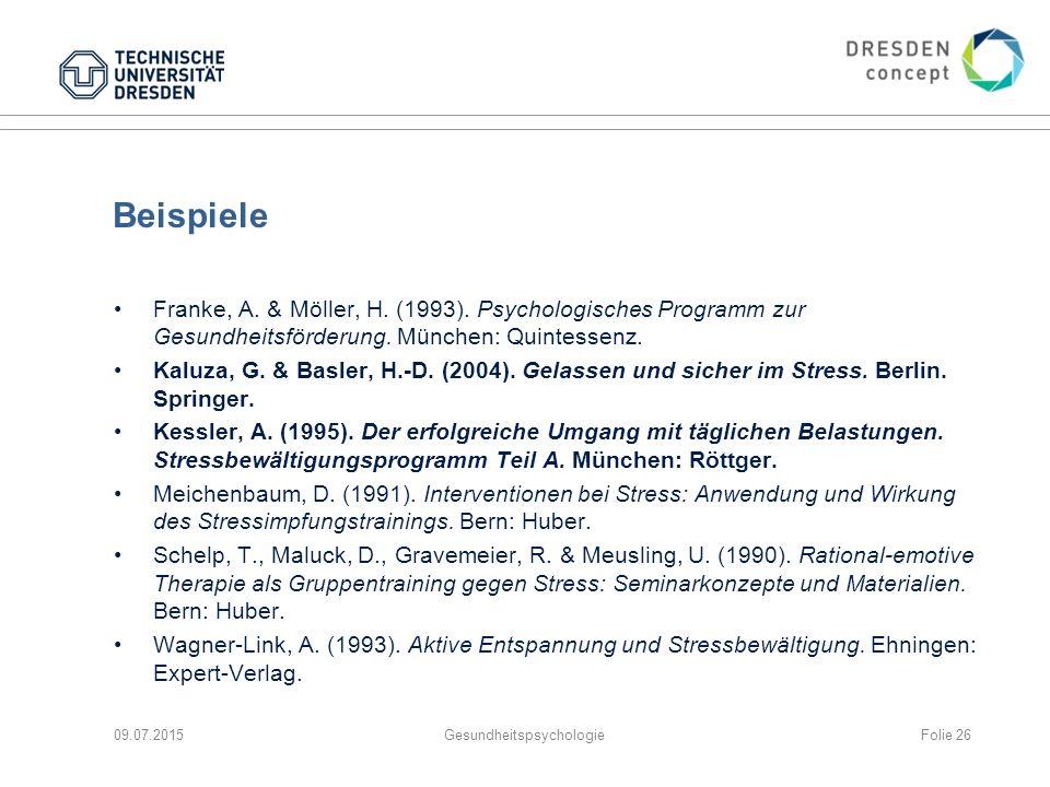 Beispiele Franke, A. & Möller, H. (1993). Psychologisches Programm zur Gesundheitsförderung. München: Quintessenz. Kaluza, G. & Basler, H.-D. (2004).