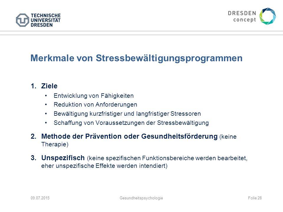 Merkmale von Stressbewältigungsprogrammen 1.Ziele Entwicklung von Fähigkeiten Reduktion von Anforderungen Bewältigung kurzfristiger und langfristiger