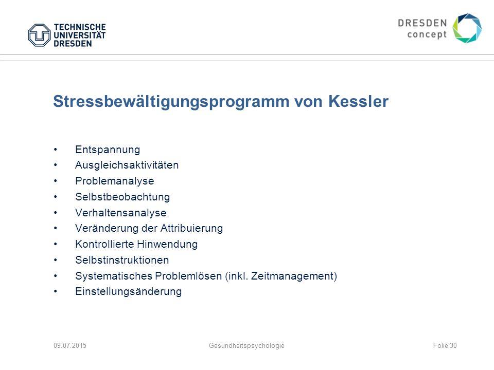 Stressbewältigungsprogramm von Kessler Entspannung Ausgleichsaktivitäten Problemanalyse Selbstbeobachtung Verhaltensanalyse Veränderung der Attribuier