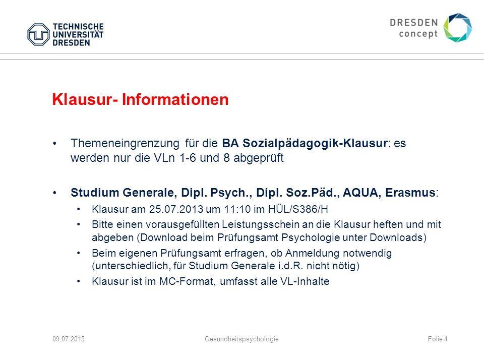 Klausur- Informationen Themeneingrenzung für die BA Sozialpädagogik-Klausur: es werden nur die VLn 1-6 und 8 abgeprüft Studium Generale, Dipl. Psych.,