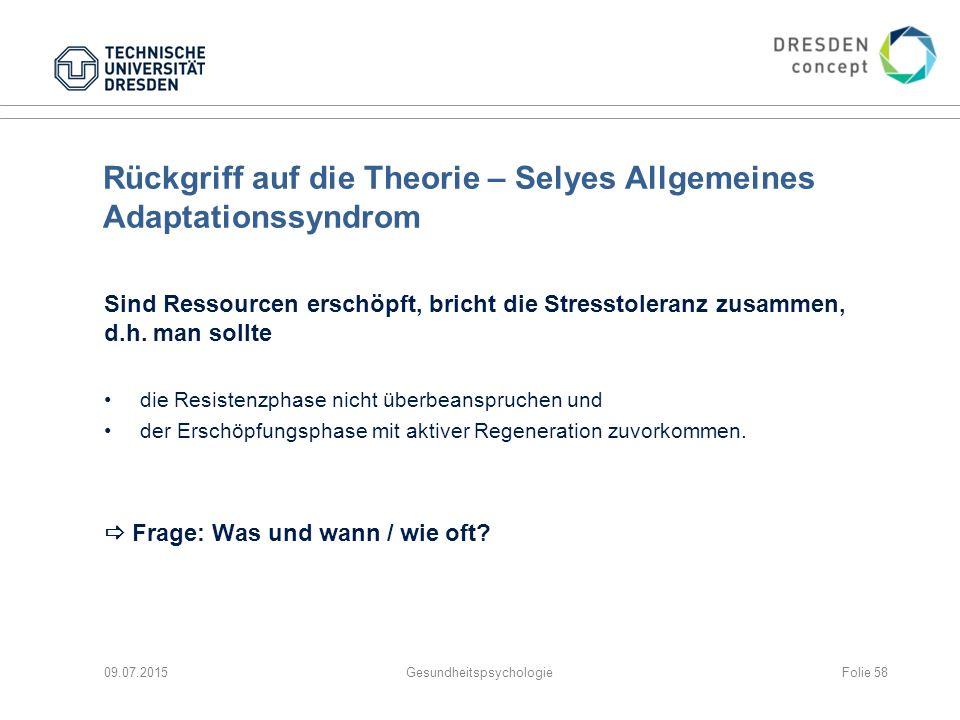 Rückgriff auf die Theorie – Selyes Allgemeines Adaptationssyndrom Sind Ressourcen erschöpft, bricht die Stresstoleranz zusammen, d.h. man sollte die R
