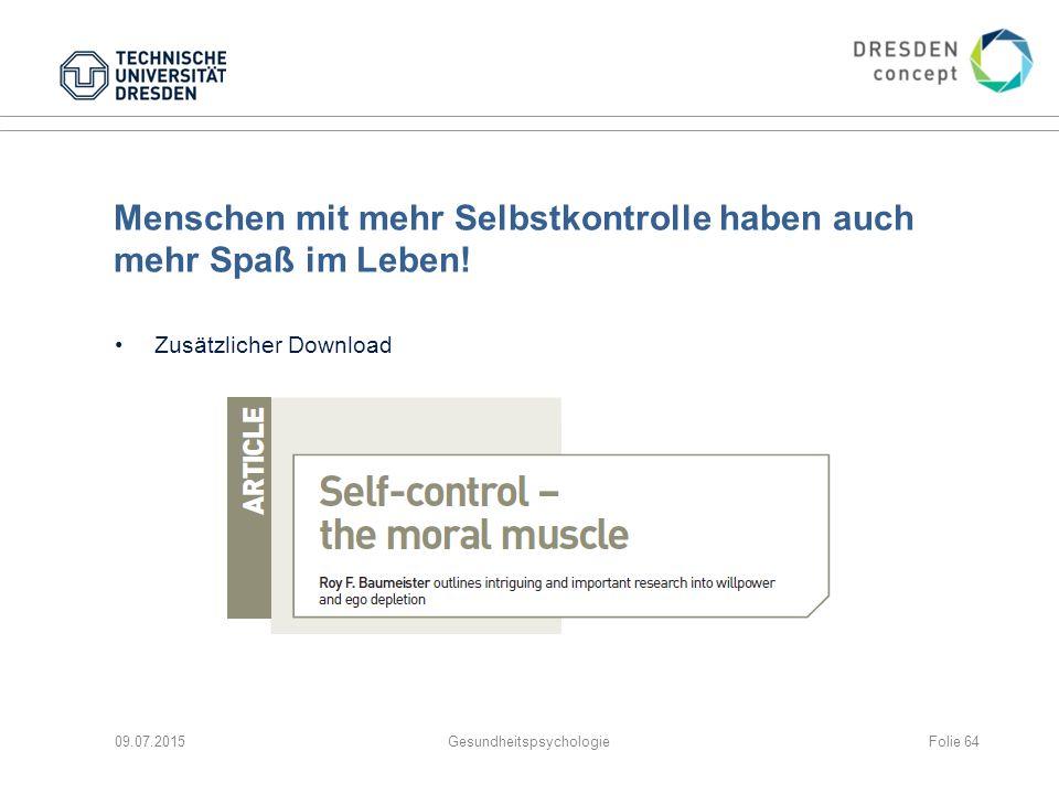 Menschen mit mehr Selbstkontrolle haben auch mehr Spaß im Leben! Zusätzlicher Download 09.07.2015GesundheitspsychologieFolie 64