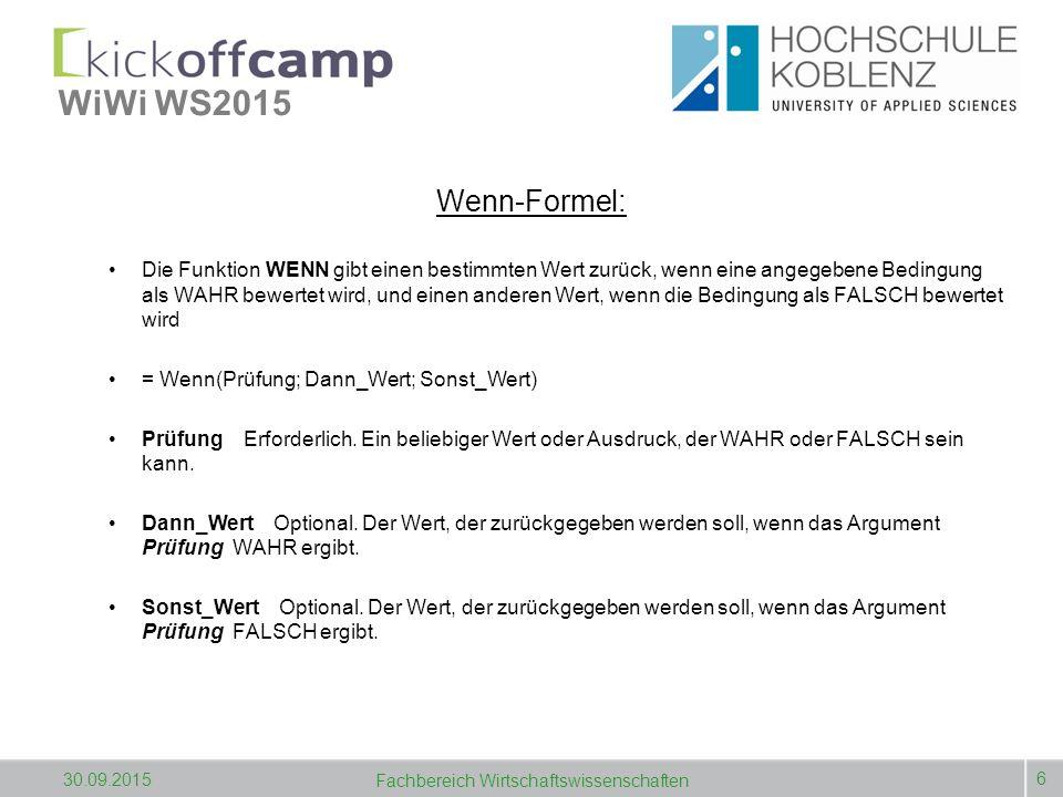 WiWi WS2015 Wenn-Formel: Die Funktion WENN gibt einen bestimmten Wert zurück, wenn eine angegebene Bedingung als WAHR bewertet wird, und einen anderen