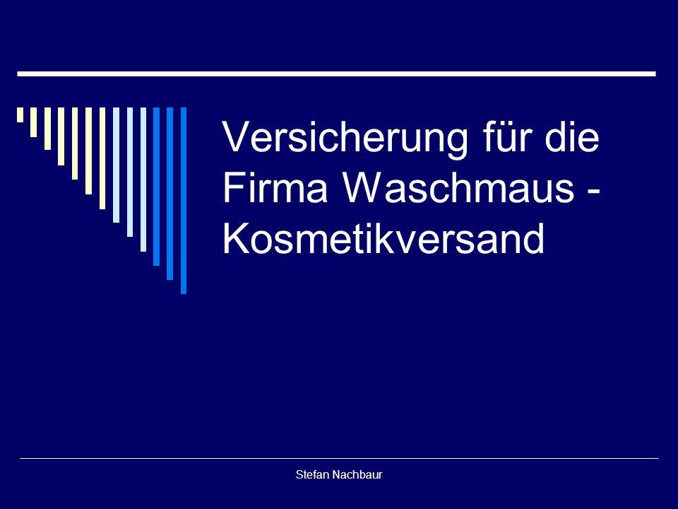 Stefan Nachbaur Versicherung für die Firma Waschmaus - Kosmetikversand
