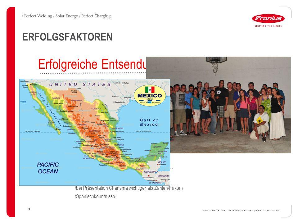 ERFOLGSFAKTOREN 16 Fronius International GmbH / first name last name / Titel of presentation / xx.xx.20xx - v02 Herausforderungen in Mexiko / Bürokrat