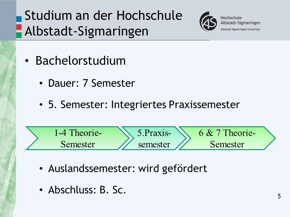 Studium an der Hochschule Albstadt-Sigmaringen Bachelorstudium Dauer: 7 Semester 5.