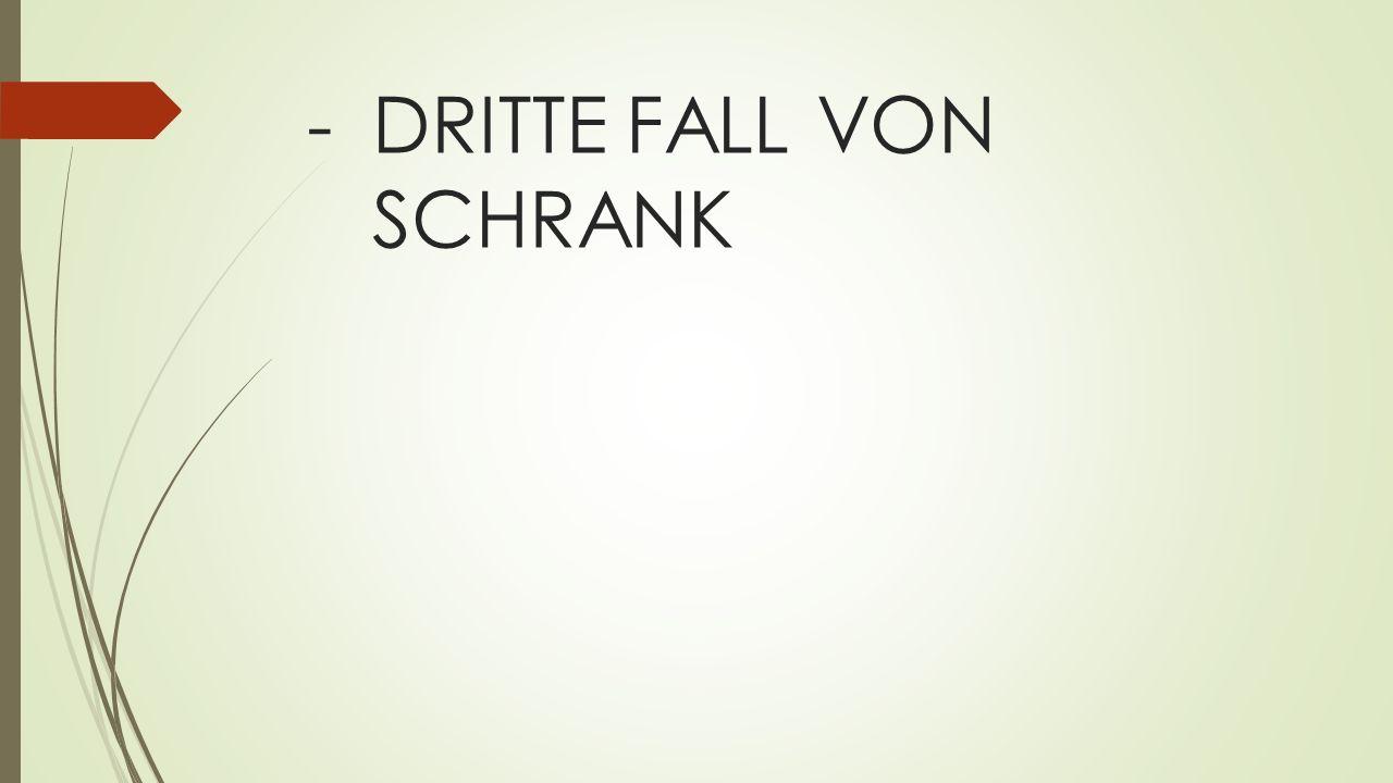-DRITTE FALL VON SCHRANK