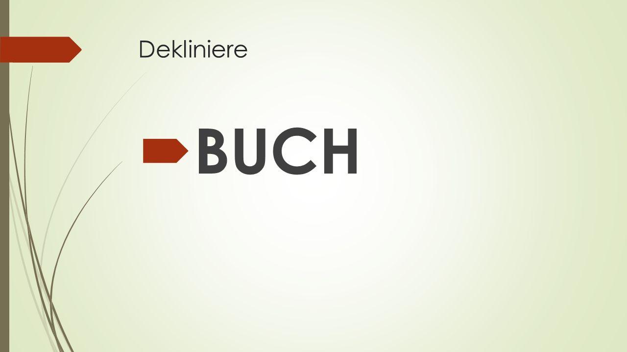 Dekliniere  BUCH