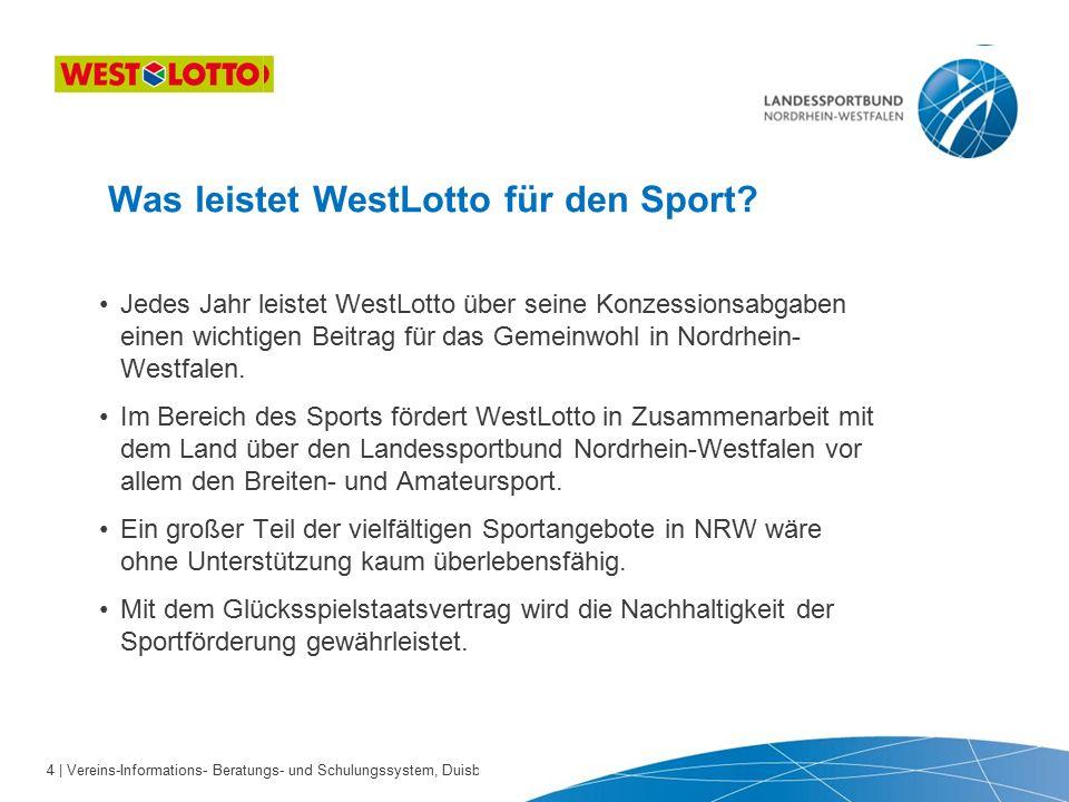 4 | Vereins-Informations- Beratungs- und Schulungssystem, Duisburg 22.09.2010 Was leistet WestLotto für den Sport.