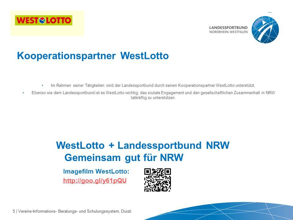 5 | Vereins-Informations- Beratungs- und Schulungssystem, Duisburg 22.09.2010 Im Rahmen seiner Tätigkeiten wird der Landessportbund durch seinen Kooperationspartner WestLotto unterstützt.