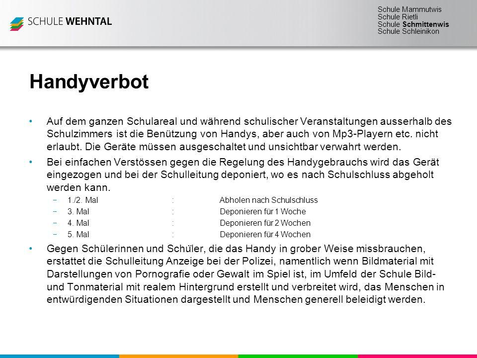 Schule Mammutwis Schule Rietli Schule Schmittenwis Schule Schleinikon Handyverbot Auf dem ganzen Schulareal und während schulischer Veranstaltungen au