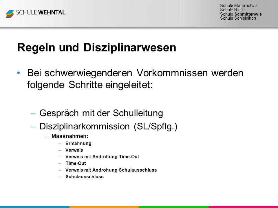 Schule Mammutwis Schule Rietli Schule Schmittenwis Schule Schleinikon Regeln und Disziplinarwesen Bei schwerwiegenderen Vorkommnissen werden folgende
