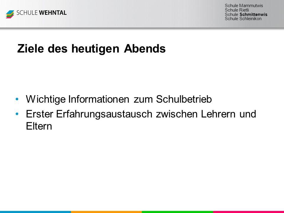 Schule Mammutwis Schule Rietli Schule Schmittenwis Schule Schleinikon Agenda 19.30 1.