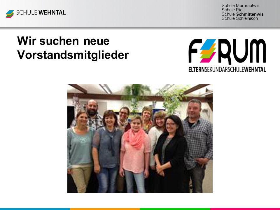 Schule Mammutwis Schule Rietli Schule Schmittenwis Schule Schleinikon Wir suchen neue Vorstandsmitglieder