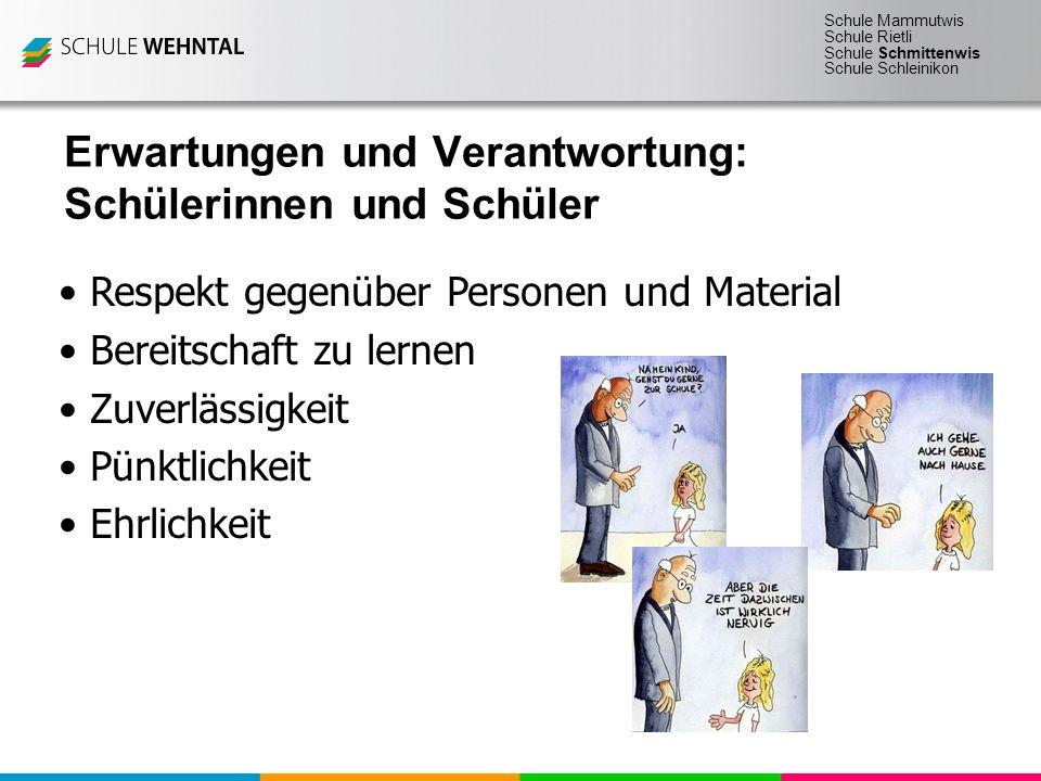 Schule Mammutwis Schule Rietli Schule Schmittenwis Schule Schleinikon Respekt gegenüber Personen und Material Bereitschaft zu lernen Zuverlässigkeit P