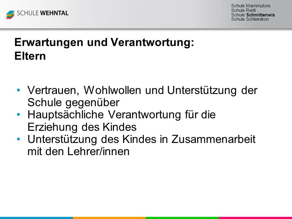 Schule Mammutwis Schule Rietli Schule Schmittenwis Schule Schleinikon Erwartungen und Verantwortung: Eltern Vertrauen, Wohlwollen und Unterstützung de