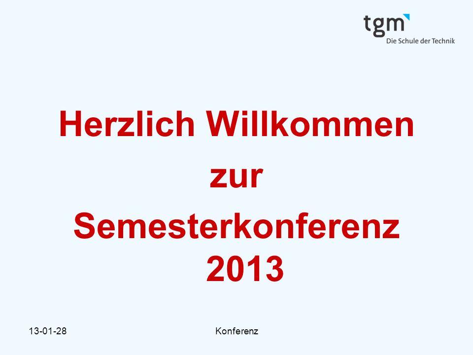 13-01-28Konferenz Herzlich Willkommen zur Semesterkonferenz 2013