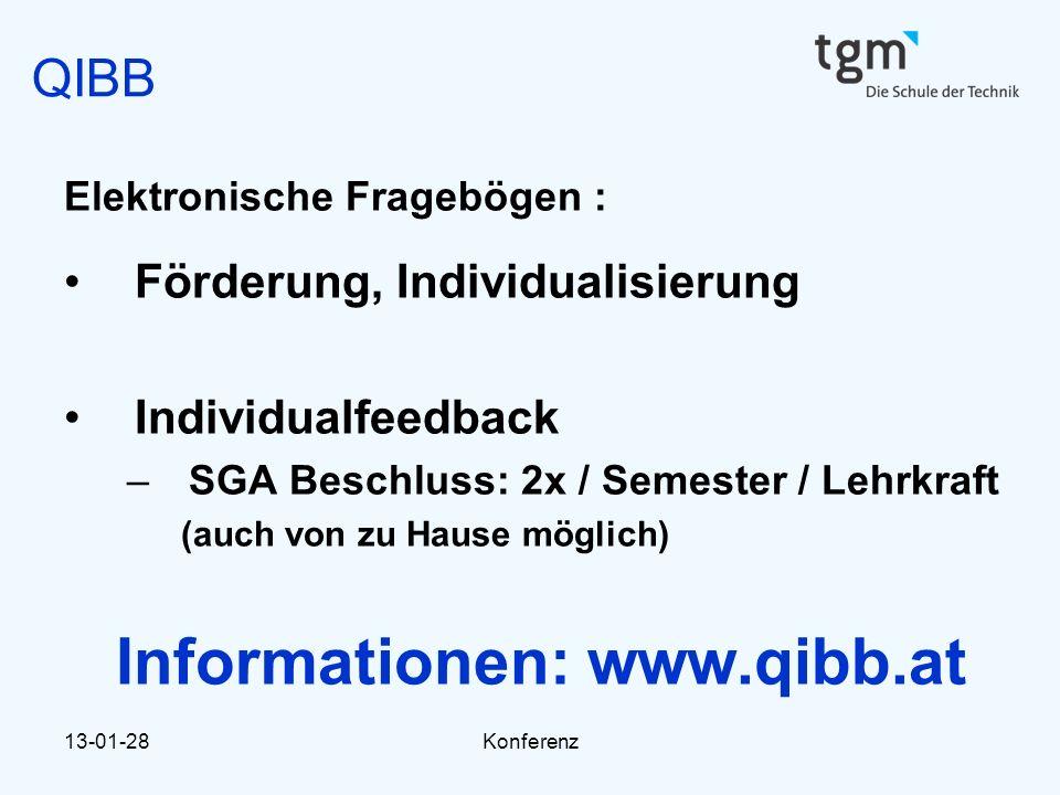 13-01-28Konferenz QIBB Elektronische Fragebögen : Förderung, Individualisierung Individualfeedback –SGA Beschluss: 2x / Semester / Lehrkraft (auch von zu Hause möglich) Informationen: www.qibb.at