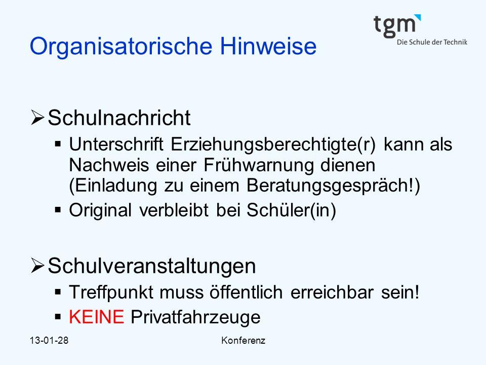 13-01-28Konferenz Organisatorische Hinweise  Schulnachricht  Unterschrift Erziehungsberechtigte(r) kann als Nachweis einer Frühwarnung dienen (Einla
