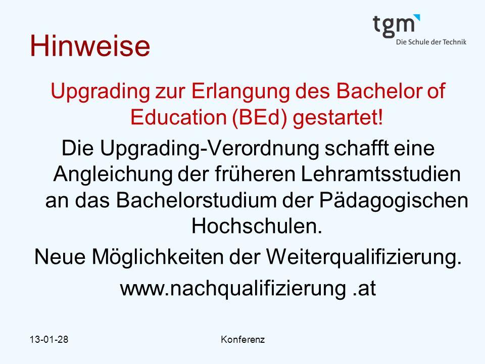 13-01-28Konferenz Hinweise Upgrading zur Erlangung des Bachelor of Education (BEd) gestartet! Die Upgrading-Verordnung schafft eine Angleichung der fr