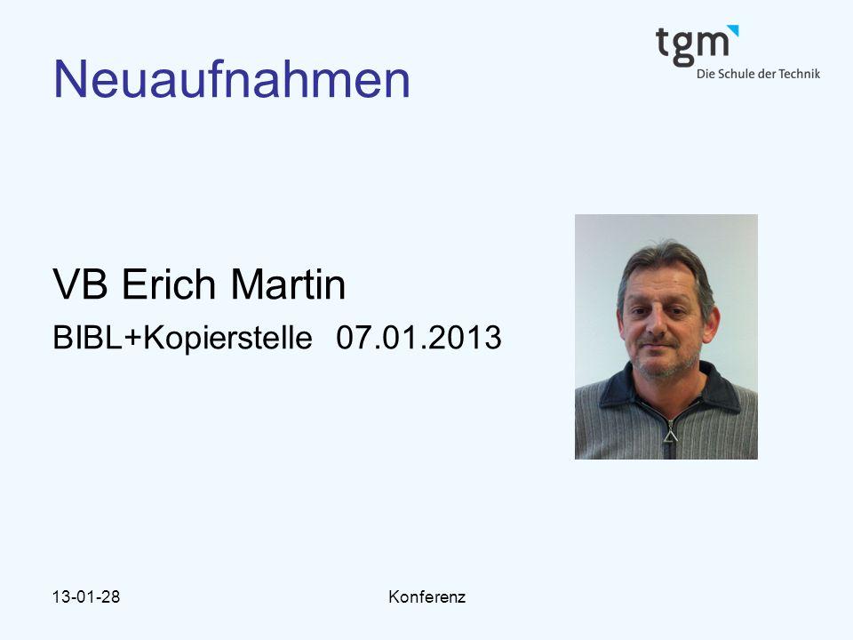 13-01-28Konferenz Neuaufnahmen VB Erich Martin BIBL+Kopierstelle 07.01.2013
