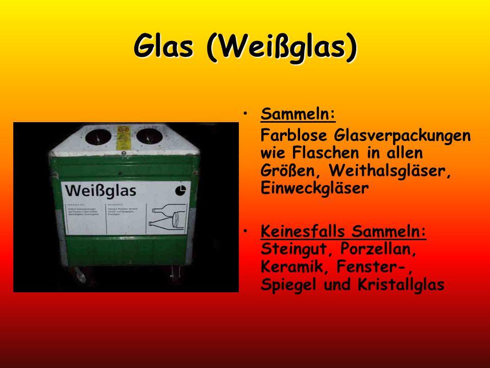 Glas (Buntglas) Sammeln: Farbige Glasverpackungen wie Flaschen in allen Größen, Weithals- und andere Gläser Keinesfalls Sammeln: Steingut, Porzellan, Keramik, Fenster-, Spiegel und Kristallglas