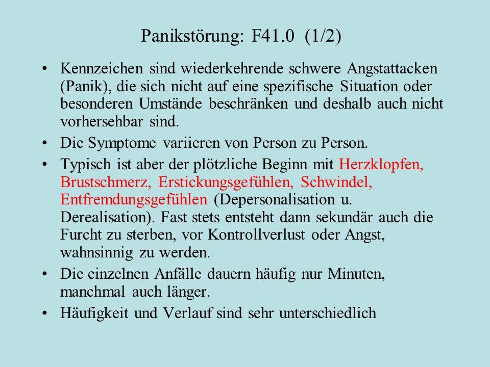 Panikstörung: F41.0 (1/2) Kennzeichen sind wiederkehrende schwere Angstattacken (Panik), die sich nicht auf eine spezifische Situation oder besonderen Umstände beschränken und deshalb auch nicht vorhersehbar sind.