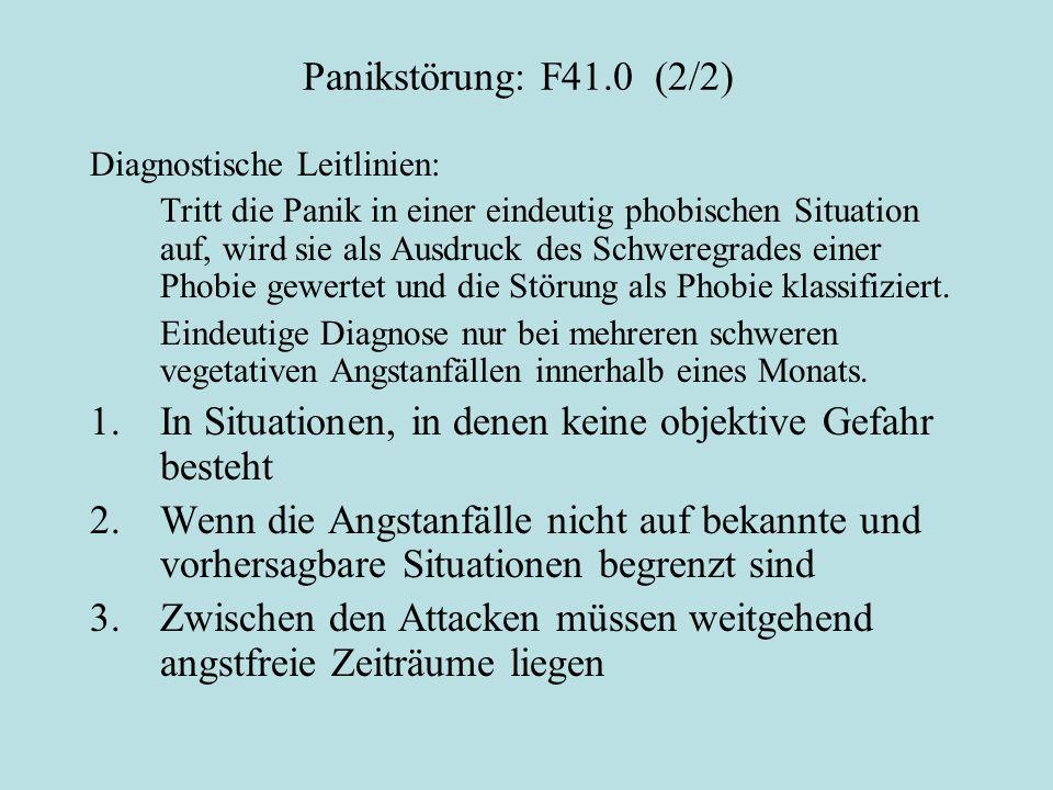Panikstörung: F41.0 (2/2) Diagnostische Leitlinien: Tritt die Panik in einer eindeutig phobischen Situation auf, wird sie als Ausdruck des Schweregrades einer Phobie gewertet und die Störung als Phobie klassifiziert.
