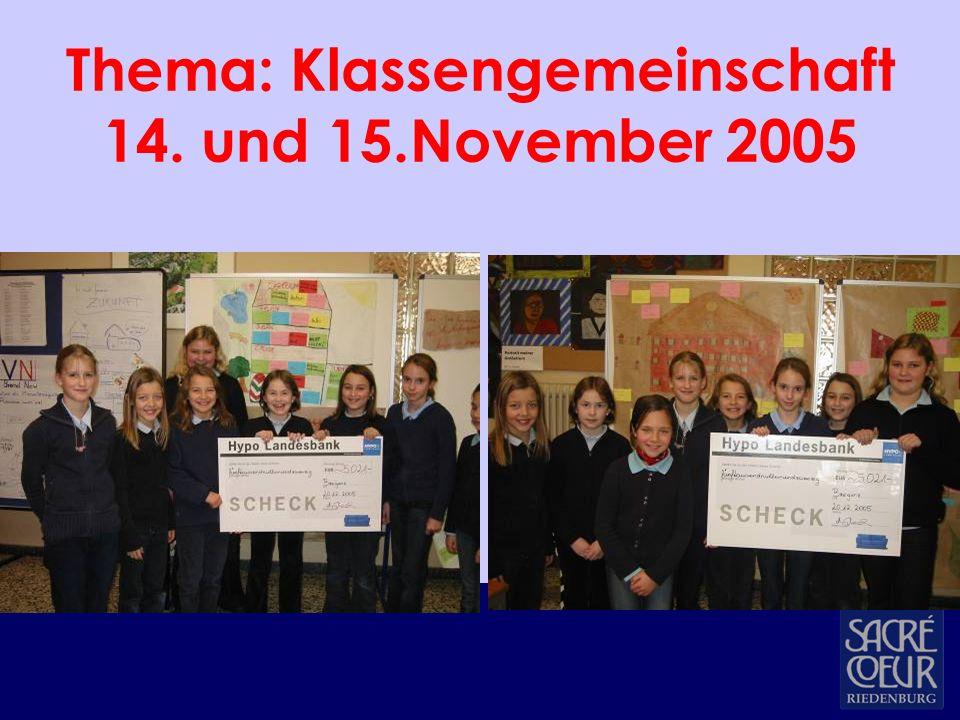 Thema: Klassengemeinschaft 14. und 15.November 2005