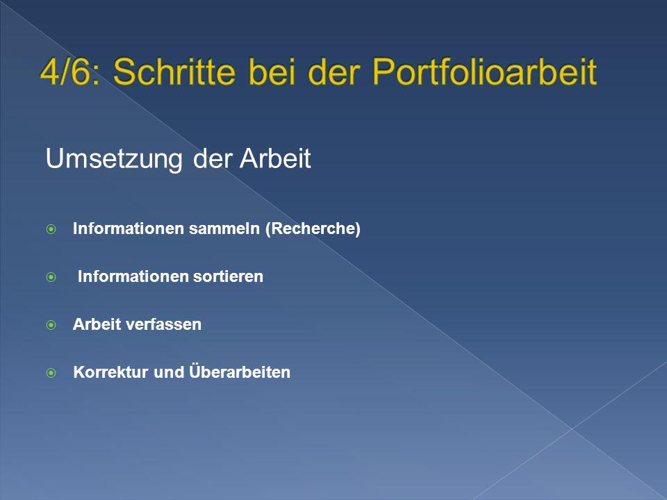 Umsetzung der Arbeit  Informationen sammeln (Recherche)  Informationen sortieren  Arbeit verfassen  Korrektur und Überarbeiten