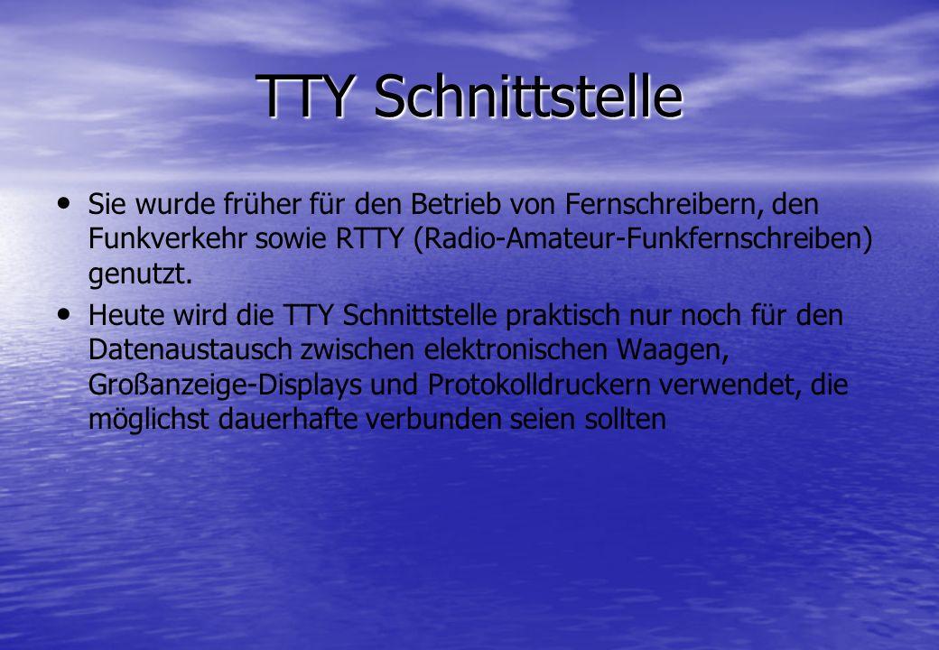 TTY Schnittstelle Sie wurde früher für den Betrieb von Fernschreibern, den Funkverkehr sowie RTTY (Radio-Amateur-Funkfernschreiben) genutzt. Heute wir