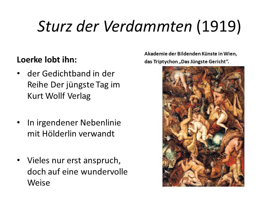 Sturz der Verdammten (1919) Loerke lobt ihn: der Gedichtband in der Reihe Der jüngste Tag im Kurt Wollf Verlag In irgendener Nebenlinie mit Hölderlin