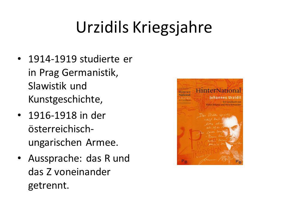Urzidils Kriegsjahre 1914-1919 studierte er in Prag Germanistik, Slawistik und Kunstgeschichte, 1916-1918 in der österreichisch- ungarischen Armee.