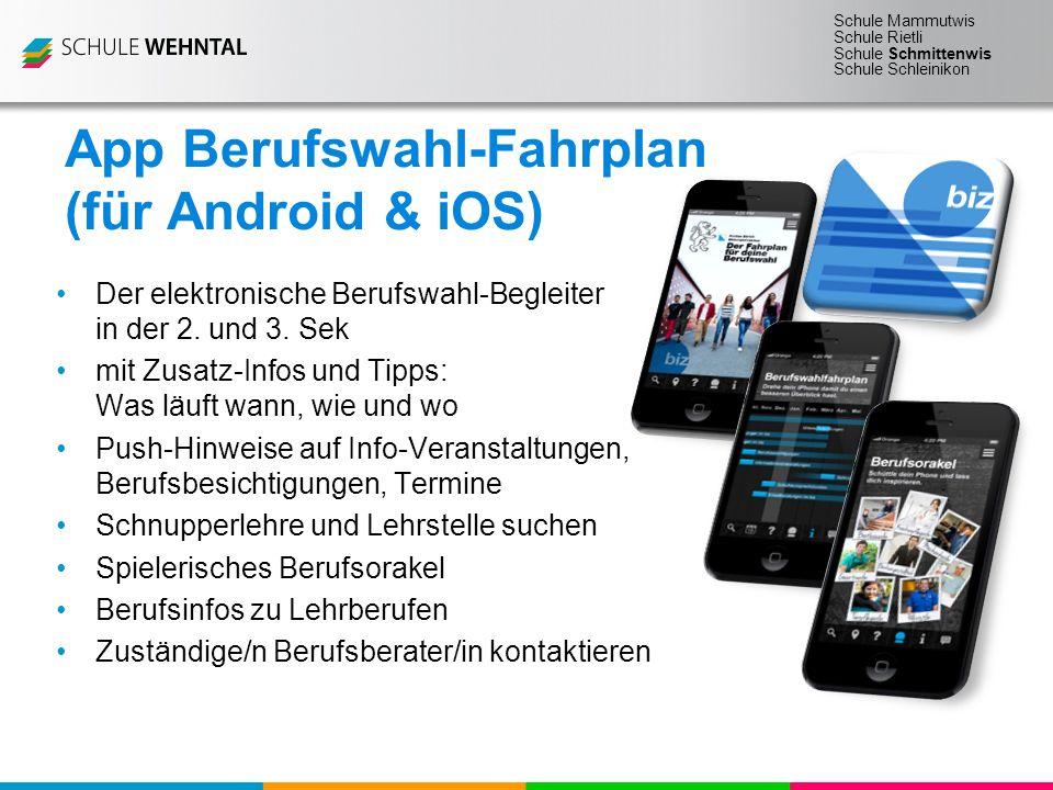 Schule Mammutwis Schule Rietli Schule Schmittenwis Schule Schleinikon App Berufswahl-Fahrplan (für Android & iOS) Der elektronische Berufswahl-Begleiter in der 2.