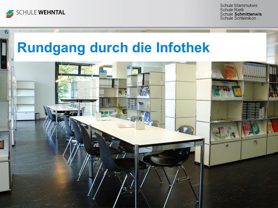 Schule Mammutwis Schule Rietli Schule Schmittenwis Schule Schleinikon Rundgang durch die Infothek