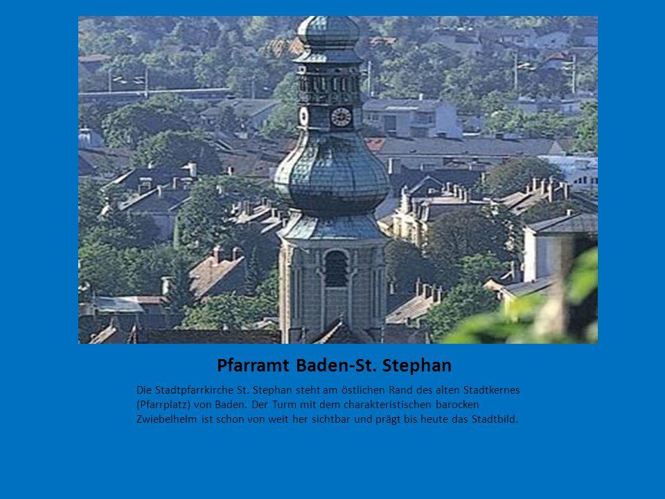 Pfarramt Baden-St. Stephan Die Stadtpfarrkirche St. Stephan steht am östlichen Rand des alten Stadtkernes (Pfarrplatz) von Baden. Der Turm mit dem cha