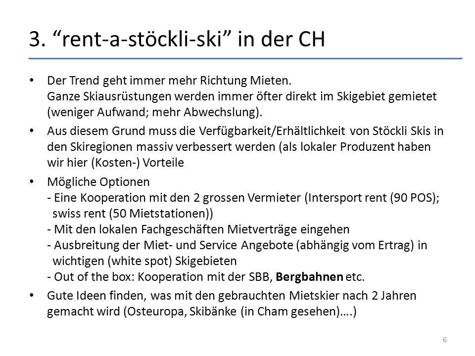 """3. """"rent-a-stöckli-ski"""" in der CH Der Trend geht immer mehr Richtung Mieten. Ganze Skiausrüstungen werden immer öfter direkt im Skigebiet gemietet (we"""