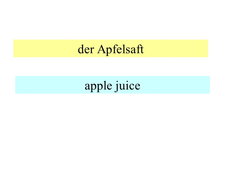 der Apfelsaft apple juice