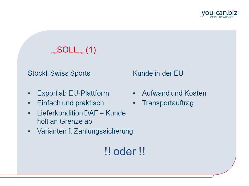 """""""""""SOLL"""""""" (1) Stöckli Swiss Sports Export ab EU-Plattform Einfach und praktisch Lieferkondition DAF = Kunde holt an Grenze ab Varianten f. Zahlungssich"""