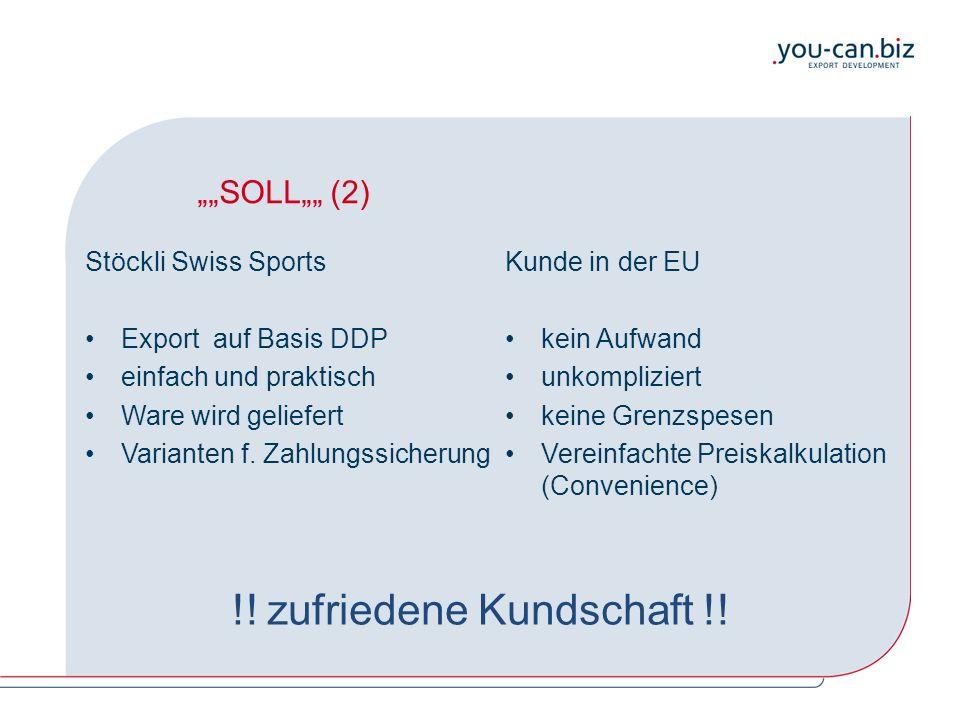 """""""""""SOLL"""""""" (2) Stöckli Swiss Sports Export auf Basis DDP einfach und praktisch Ware wird geliefert Varianten f. Zahlungssicherung Kunde in der EU kein A"""