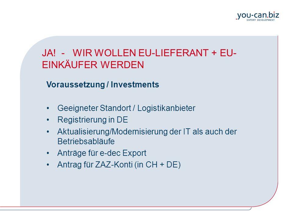 JA! - WIR WOLLEN EU-LIEFERANT + EU- EINKÄUFER WERDEN Voraussetzung / Investments Geeigneter Standort / Logistikanbieter Registrierung in DE Aktualisie