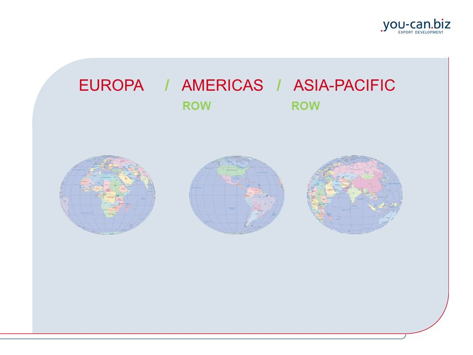 EUROPA / AMERICAS / ASIA-PACIFIC ROW ROW