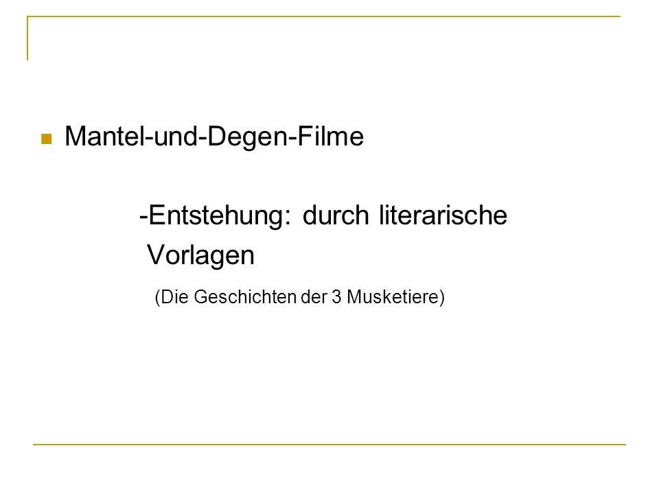 Mantel-und-Degen-Filme -Entstehung: durch literarische Vorlagen (Die Geschichten der 3 Musketiere)