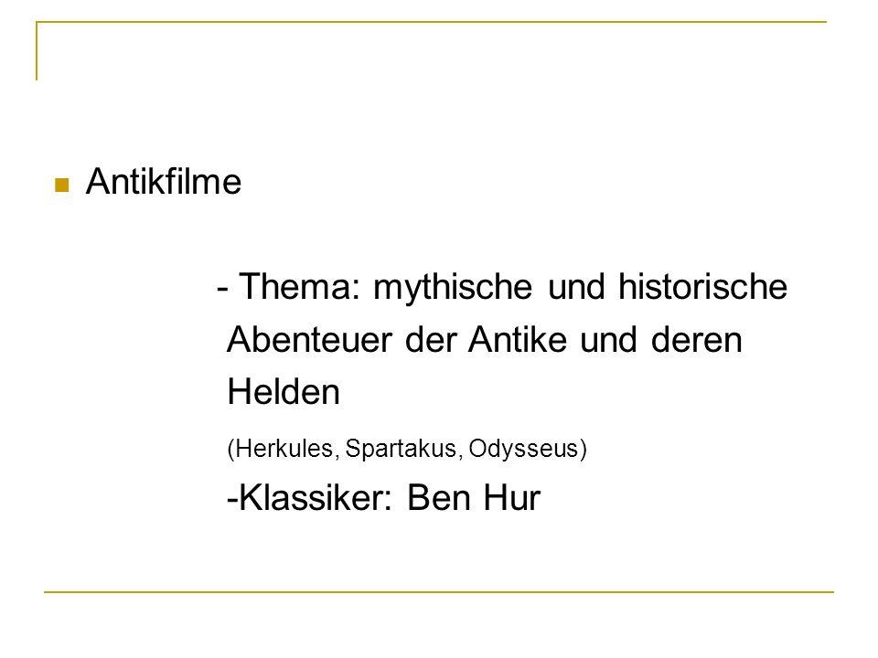 Antikfilme - Thema: mythische und historische Abenteuer der Antike und deren Helden (Herkules, Spartakus, Odysseus) -Klassiker: Ben Hur